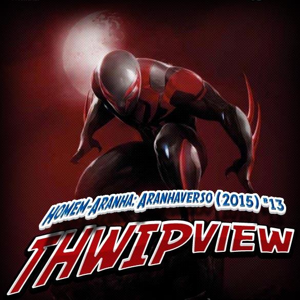 Thwip View 172 - Homem-Aranha: Aranhaverso (2015) #13