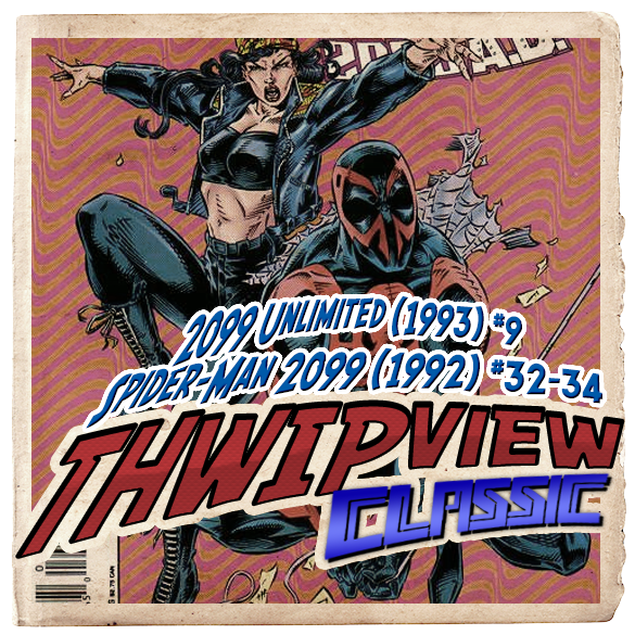 Thwip View Classic 219 - Spider-Man 2099 (1992) #32-34; 2099 Unlimited (1993) #9