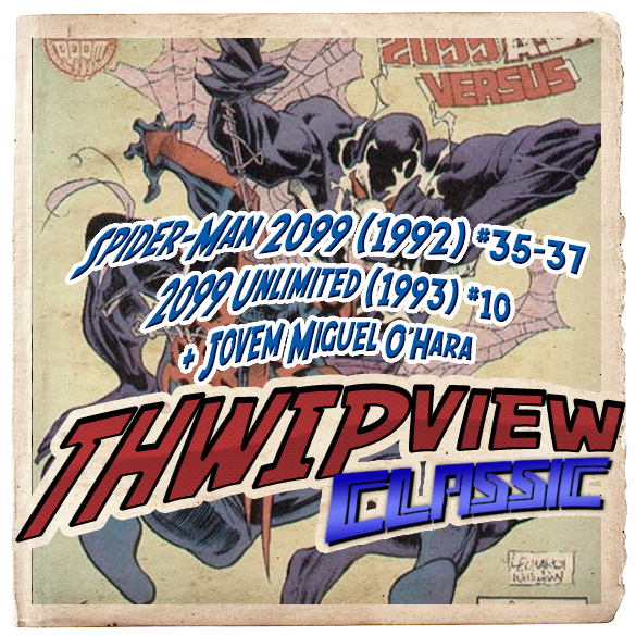Thwip View Classic 222 - Spider-Man 2099 (1992) #35-37; 2099 Unlimited (1993) #10 + Jovem Miguel O'Hara