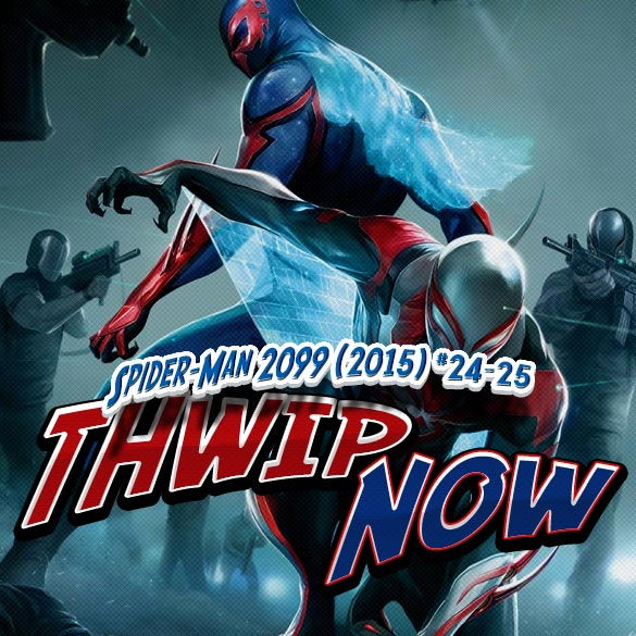 Thwip NOW 025 - Spider-Man 2099 (2015) #24-25 (Último Número)