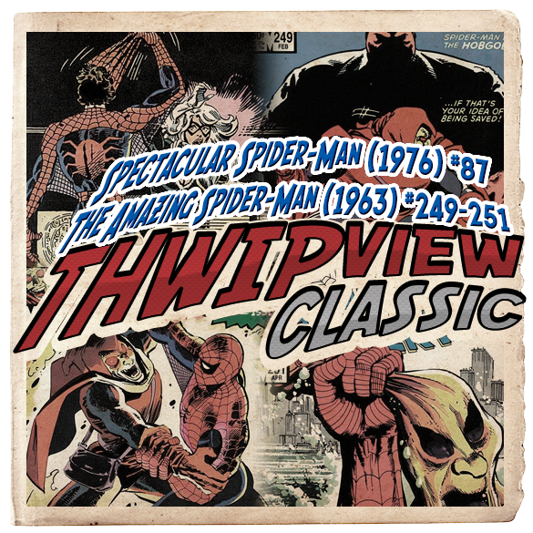 Thwip View Classic 225 - Spectacular Spider-Man (1976) #87; The Amazing Spider-Man (1963) #249-251