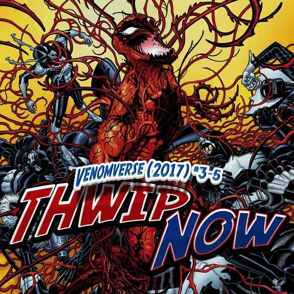 Thwip NOW 027 - Venomverse (2017) #3-5