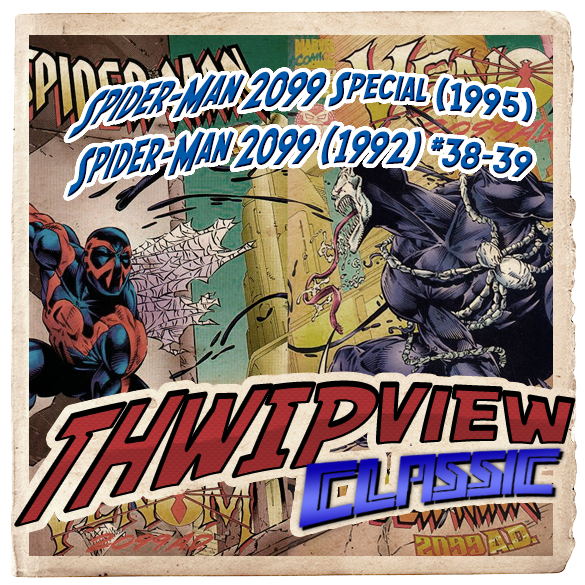 Thwip View Classic 226 - Spider-Man 2099 Special (1995) #1; Spider-Man 2099 (1992) #38-39