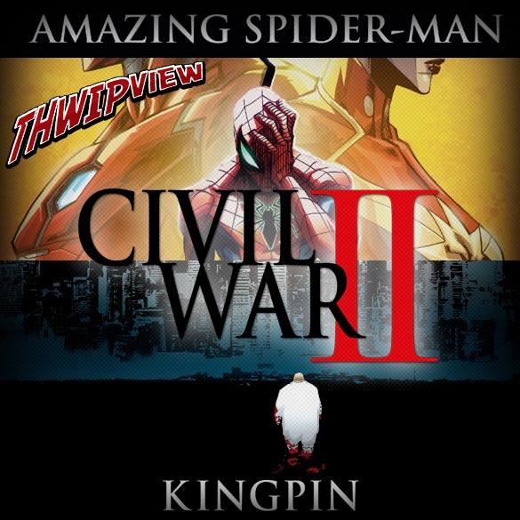 Thwip View 185 - Civil War II: Amazing Spider-Man & Kingpin