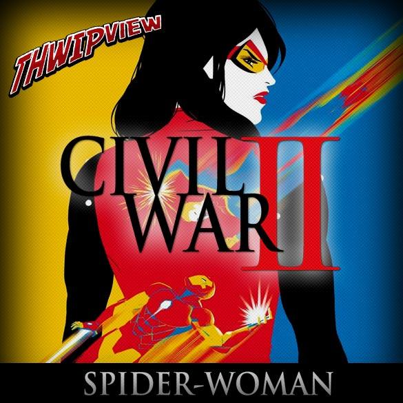 Thwip View 192 - Civil War II: Spider-Woman