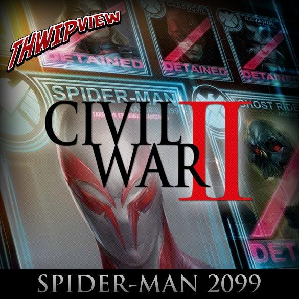 Thwip View 193 - Civil War II: Spider-Man 2099