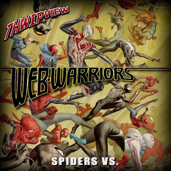Thwip View 196 - Web Warriors: Spiders Vs.