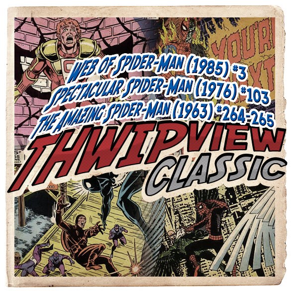 Thwip View Classic 244 - The Amazing Spider-Man (1963) #264-265; Web of Spider-Man (1985) #3; Spectacular Spider-Man (1976) #103