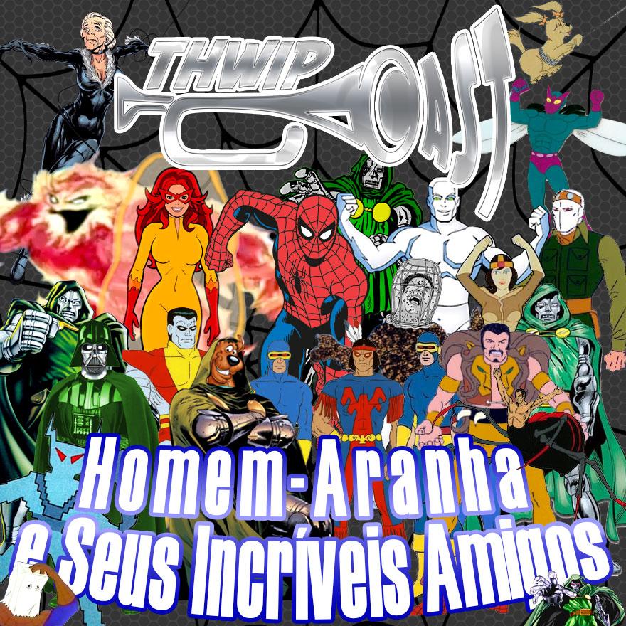 Thwip Cast 077 - Homem-Aranha e Seus Incríveis Amigos