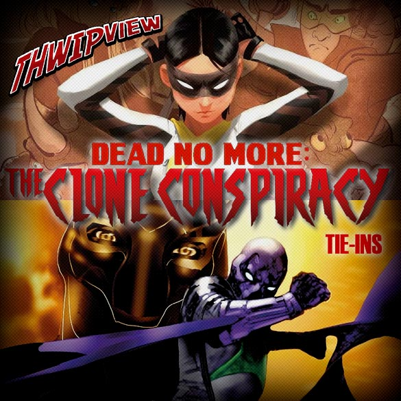 Thwip View 197 - Dead No More: The Clone Conspiracy - Tie-Ins