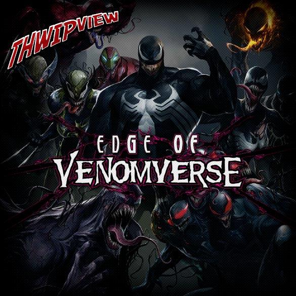 Thwip View 199 - Edge of Venomverse
