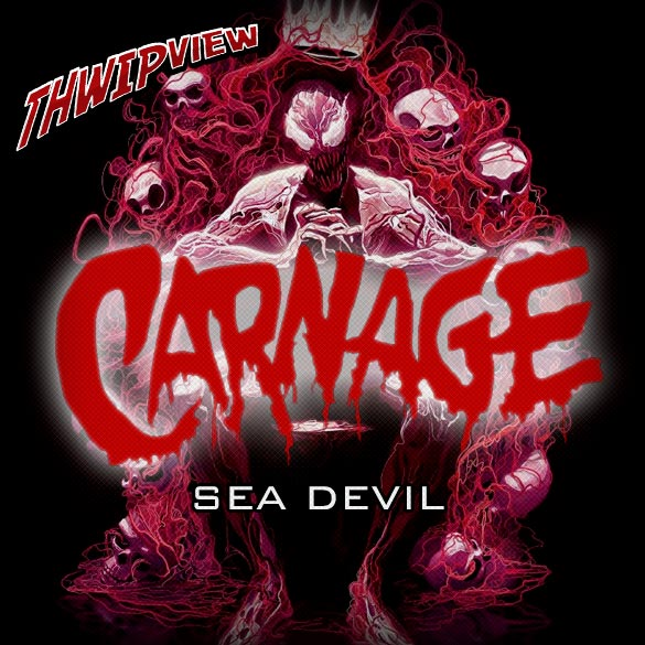 Thwip View 201 - Carnage: Sea Devil