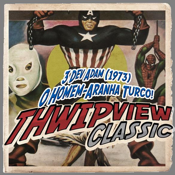 Thwip View Classic 250 - 3 Dev Adam (1973): O Homem-Aranha Turco!