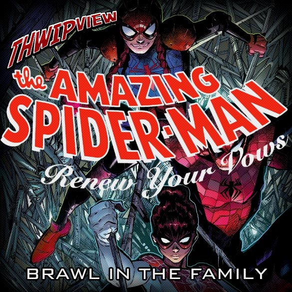 Thwip View 204 - Renew Your Vows: Brawl in the Family