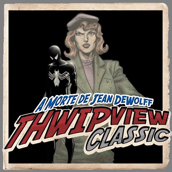 Thwip View Classic 253 - A Morte de Jean DeWolff