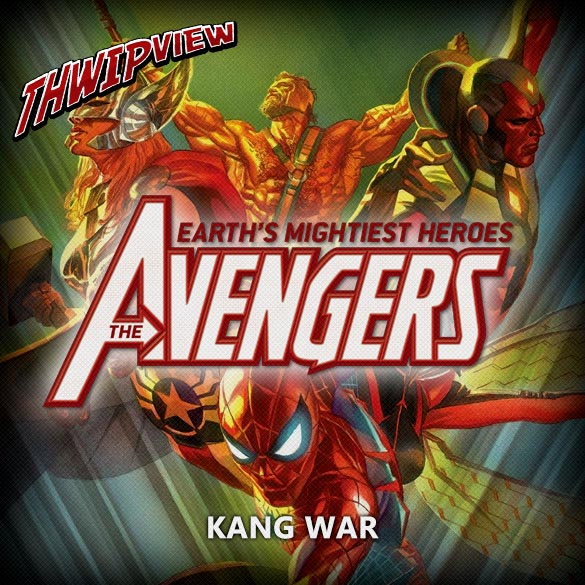 Thwip View 208 - Avengers: Kang War