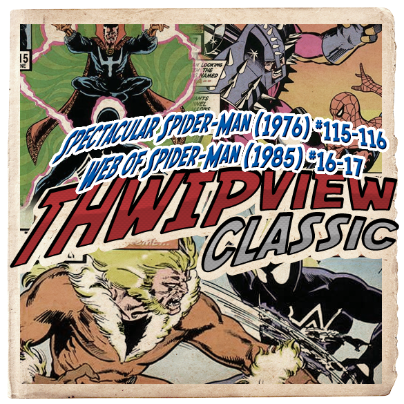 Thwip View Classic 257 - Spectacular Spider-Man (1976) #115-116; Web of Spider-Man (1985) #16-17