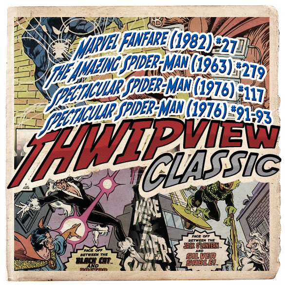 Thwip View Classic 259 - Marvel Fanfare (1982) #27; The Amazing Spider-Man (1963) #279; Spectacular Spider-Man (1976) #117; Web of Spider-Man (1985) #18-19