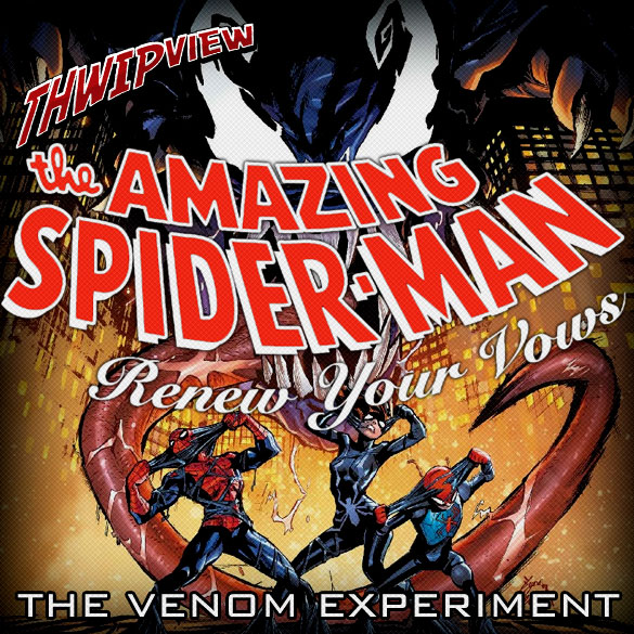Thwip View 213 - Renew Your Vows: The Venom Experiment