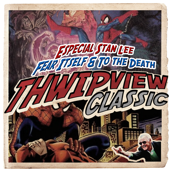 Thwip View Classic 264 - Especial Stan Lee: Fear Itself & To the Death