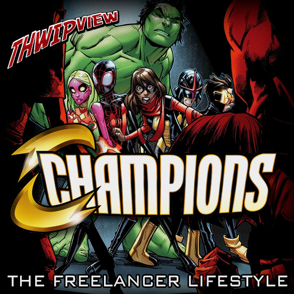 Thwip View 221 - Champions: The Freelancer Lifestyle