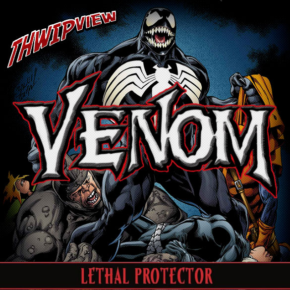 Thwip View 222 - Venom: Lethal Protector