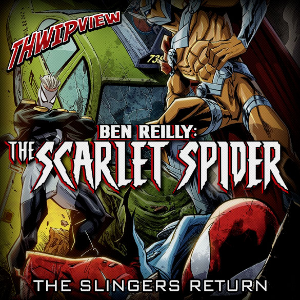 Thwip View 228 - Ben Reilly: The Slingers Return