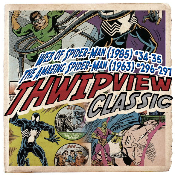 Thwip View Classic 275 – Web of Spider-Man (1985) #34-35; The Amazing Spider-Man (1963) #296-297