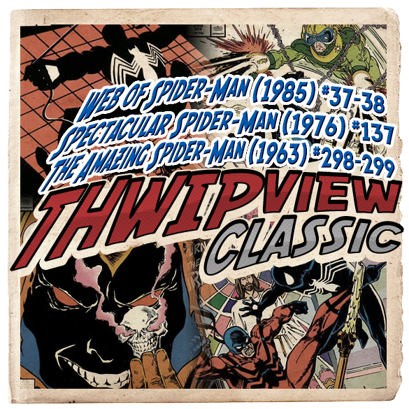 Thwip View Classic 277 - Web of Spider-Man (1985) #37-38; Spectacular Spider-Man (1976) #137; The Amazing Spider-Man (1963) #298-299