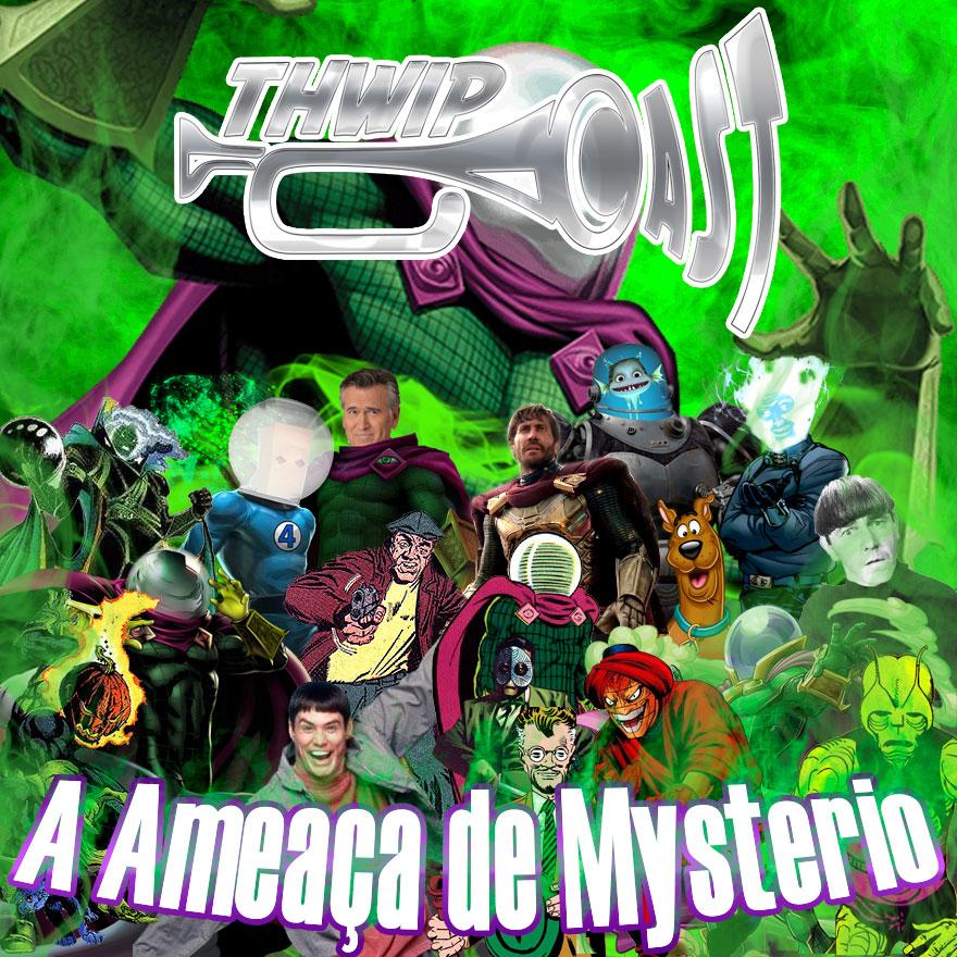 Thwip Cast 088 - A Ameaça de Mysterio