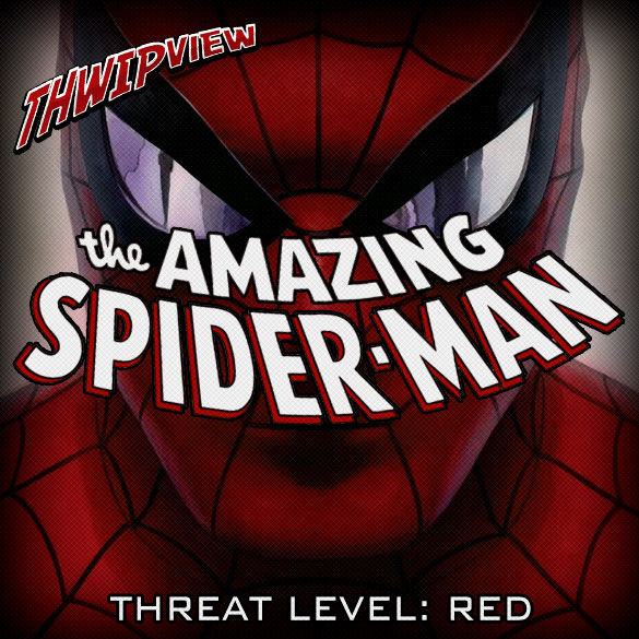 Thwip View 231 - The Amazing Spider-Man: Threat Level: Red