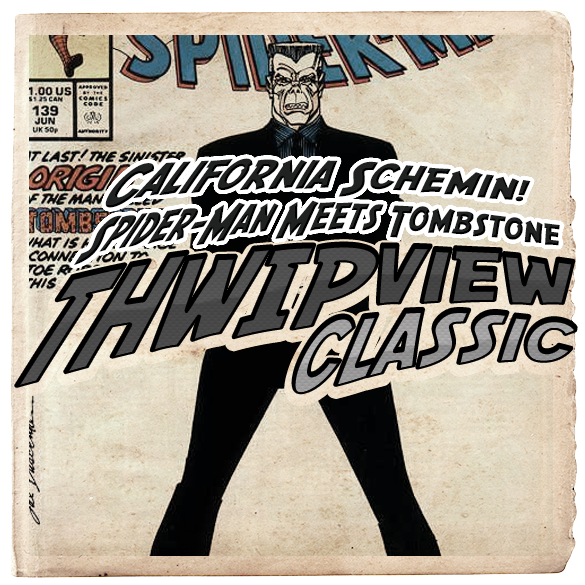 Thwip View Classic 280 - California Schemin! & Spider-Man Meets Tombstone