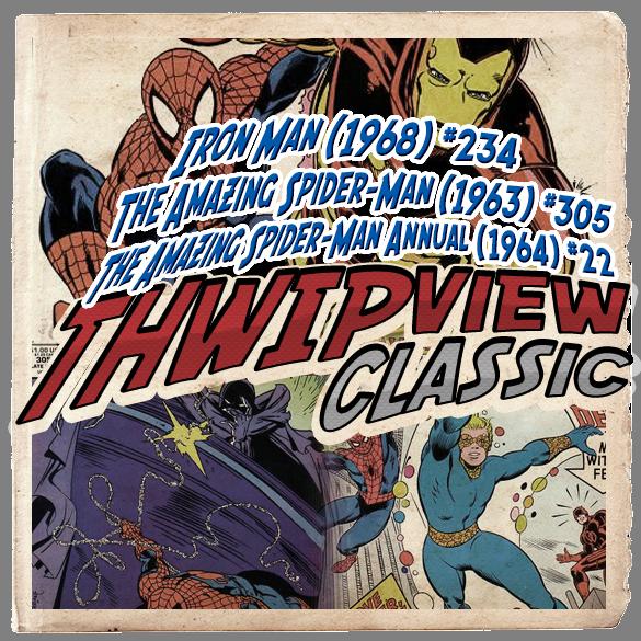 Thwip View Classic 282 - Iron Man (1968) #234; The Amazing Spider-Man Annual (1964) #22; The Amazing Spider-Man (1963) #305