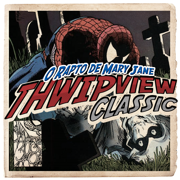 Thwip View Classic 283 - O Rapto de Mary Jane