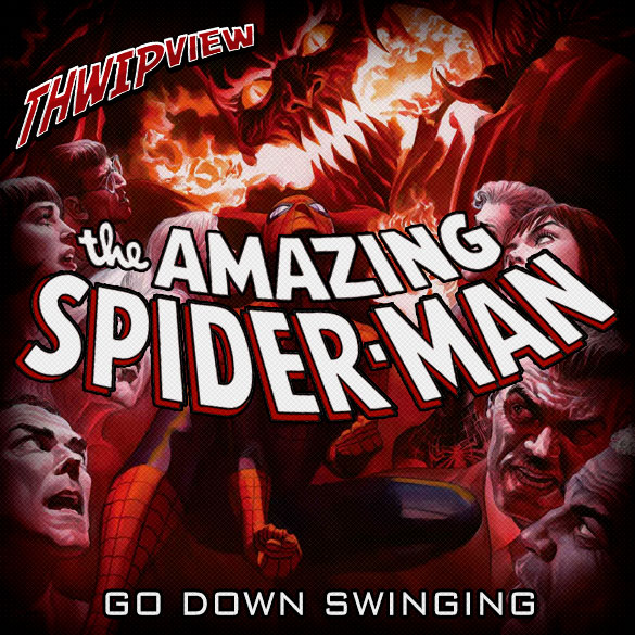 Thwip View 236 - The Amazing Spider-Man: Go Down Swinging