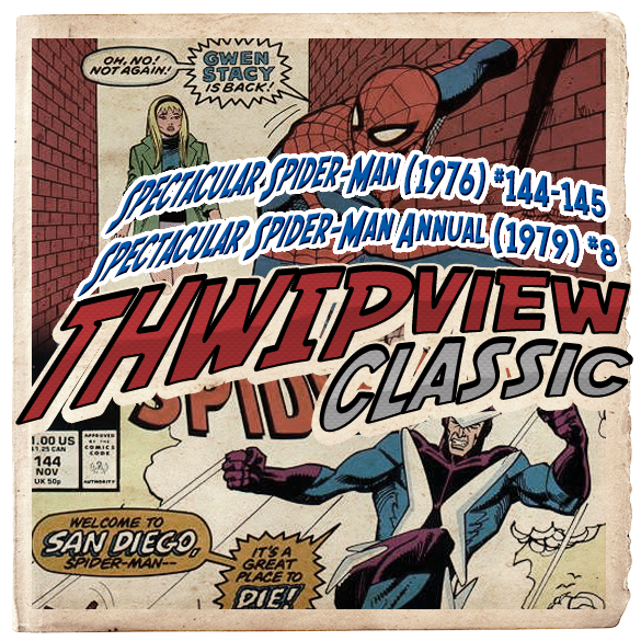 Thwip View Classic 285 - Spectacular Spider-Man (1976) #144-145; Spectacular Spider-Man Annual (1979) #8