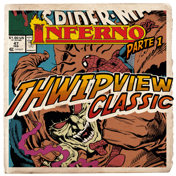 Thwip View Classic 287 - Inferno: Parte 1
