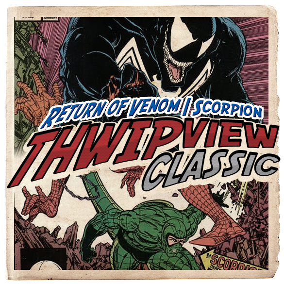 Thwip View Classic 290 - Return of Venom | Scorpion