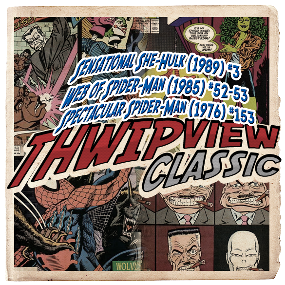 Thwip View Classic 292 - Sensational She-Hulk (1989) #3; Spectacular Spider-Man (1976) #153; Web of Spider-Man (1985) #52-53
