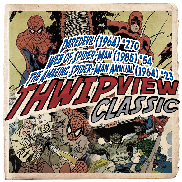 Thwip View Classic 293 - Web of Spider-Man (1985) #54; Daredevil (1964) #270; The Amazing Spider-Man Annual (1964) #23
