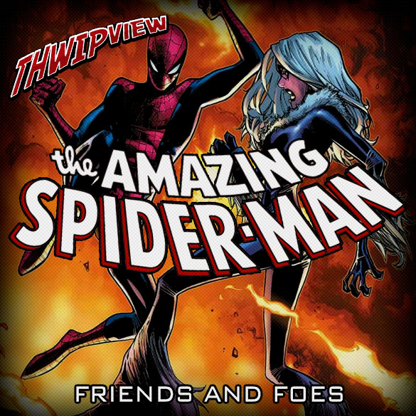 Thwip View 246 - The Amazing Spider-Man: Friends And Foes