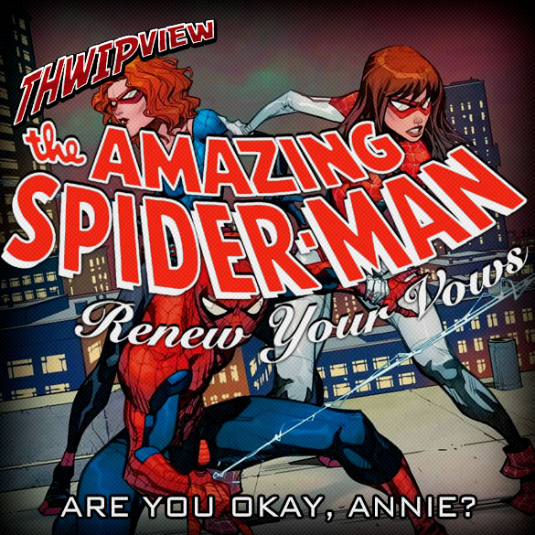 Thwip View 248 - Renew Your Vows: Are You Okay, Annie?