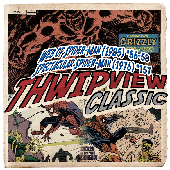 Thwip View Classic 297 - Web of Spider-Man (1985) #56-58; Spectacular Spider-Man (1976) #157