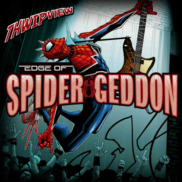 Thwip View 251 - Edge of Spider-Geddon