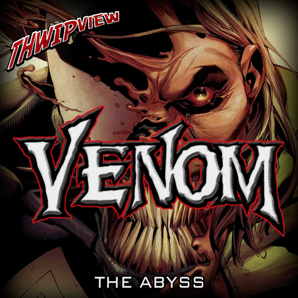 Thwip View 256 - Venom: The Abyss