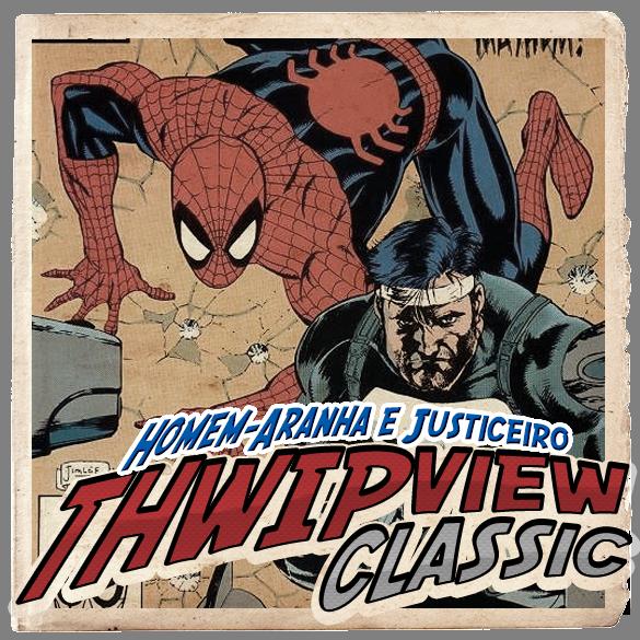 Thwip View Classic 305 - Homem-Aranha e Justiceiro