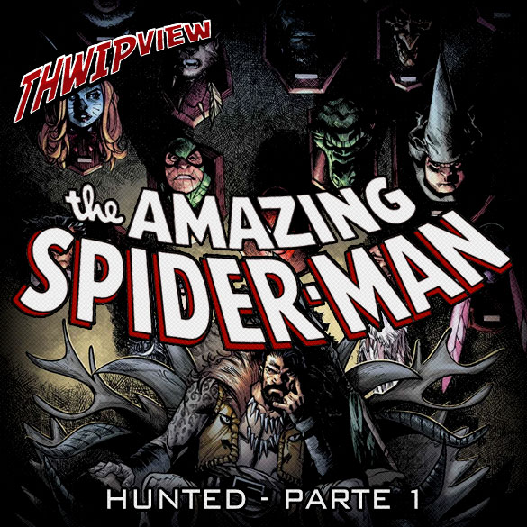 Thwip View 258 - The Amazing Spider-Man: Hunted - Parte 1
