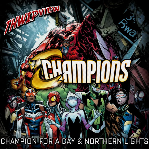 Thwip View 260 - Champions: Champion for a Day & Northern Lights