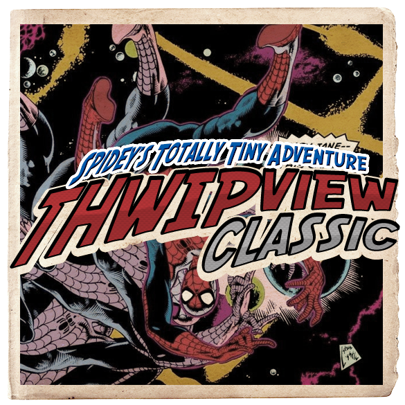 Thwip View Classic 308 - Spidey's Totally Tiny Adventure