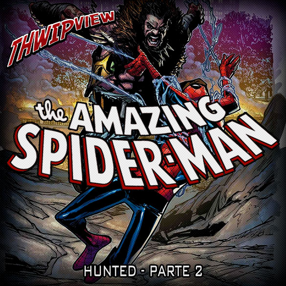 Thwip View 262 - The Amazing Spider-Man: Hunted - Parte 2